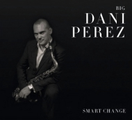 "Big Dani Pérez ""Smart change"""